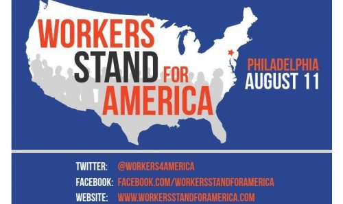 Workers Stand for America Rally in Philadelphia August 11th
